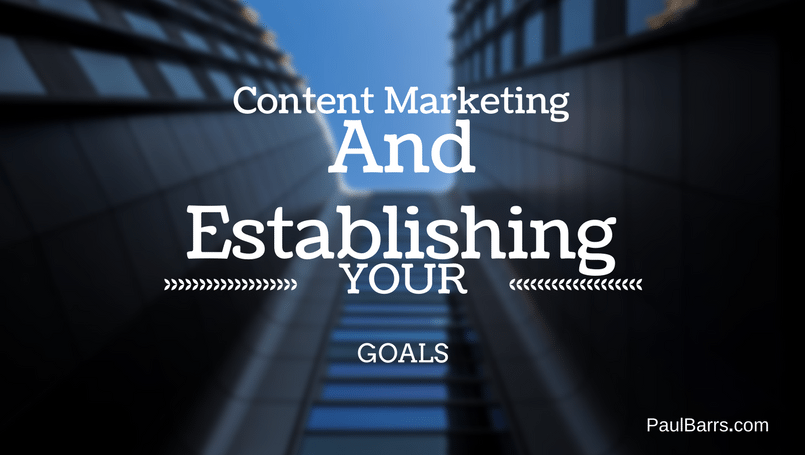 content-marketing-and-establishing-your-goals