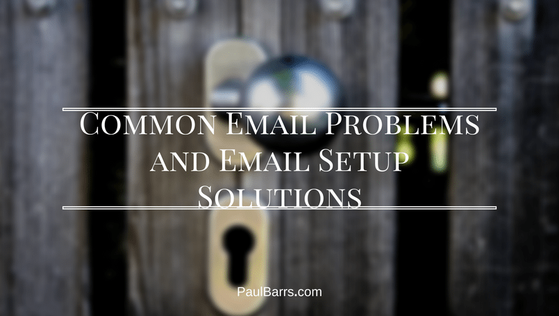 common-email-problems-and-email-setup-solutions