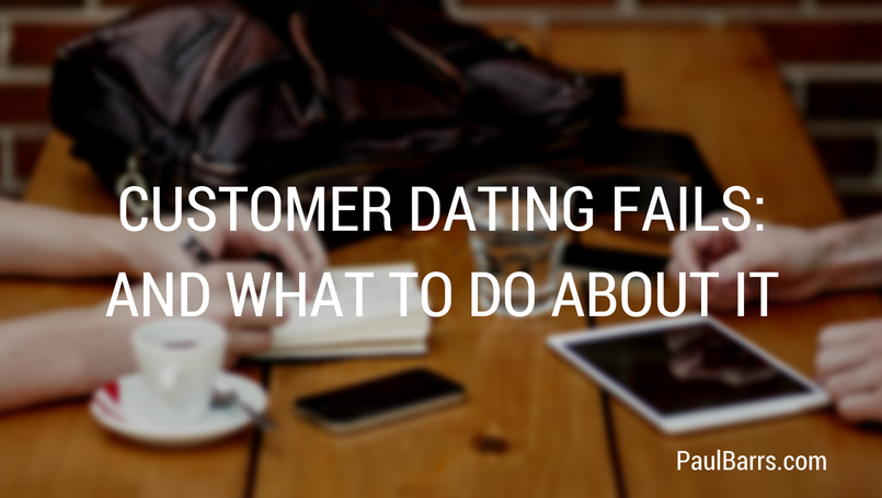 customer-dating-fails-and-what-to-do-about-it